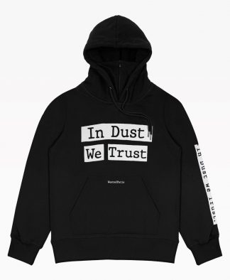 Wasted In Dust We Trust Hoodie Black Front